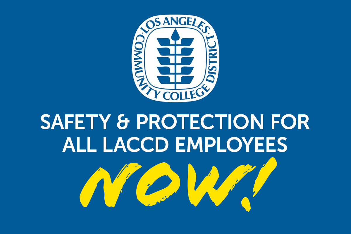 SEIU Local 99 Members at LACCD Demand Safety and Protections Against COVID-19. DO NOT Report to Work Starting April 14.