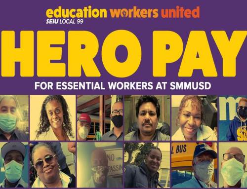 Members at SMMUSD Reach Tentative Agreement on Hero Pay Ratification vote taking place now through June 11