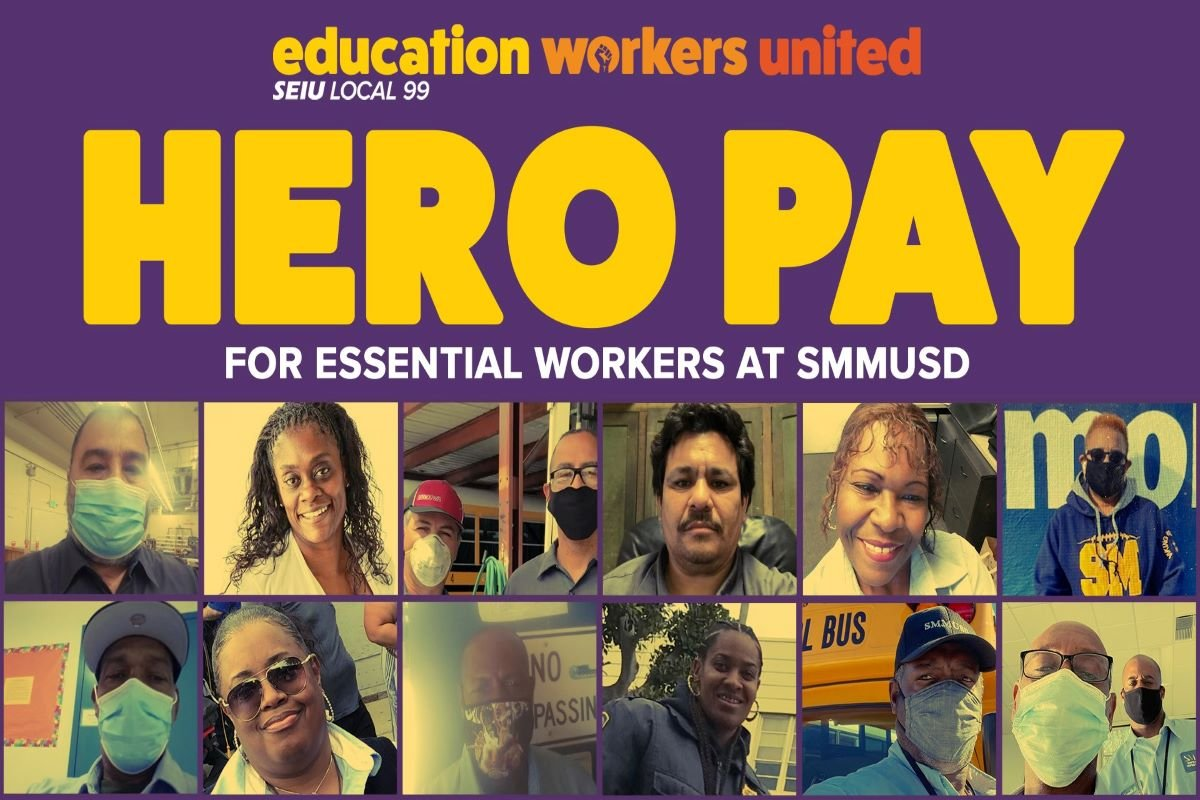 We are Essential Not Expendable: Hero Pay & Respect for Essential Workers at Santa Monica Malibu Unified Join us at the SMMUSD Board Meeting on March 4 2021 at 5:30pm
