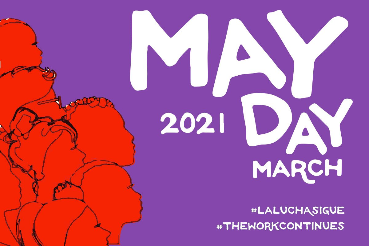 The Work Continues / La Lucha Sigue on May Day – Join the Car Caravan Honoring the contributions of immigrants, workers, and those who fight to create a more just society for all